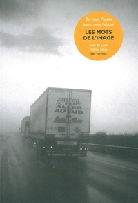 Bernard Plossu et Jean-Louis Fabiani - Les mots de l'image.