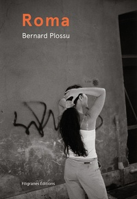 Bernard Plossu - Roma - 1979-2009.