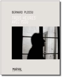 Bernard Plossu - Trois heures avec Isou.