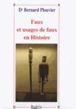 Bernard Plouvier - Faux et usages de faux en Histoire.