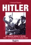 Bernard Plouvier - Hitler, une biographie médicale et politique - Tome 4, Les triomphes d'un homme pressé.