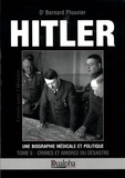 Bernard Plouvier - Hitler, une biographie médicale et politique - Tome 5, Crimes et amorce du désastre.