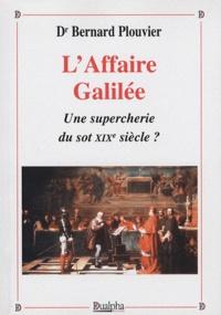 Bernard Plouvier - L'affaire Galilée : une supercherie du sot XIXe siècle ?.