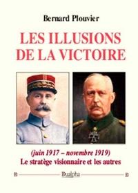 Les illusions de la victoire (juin 1917 - novembre 1919) - Le stratège visionnaire et les autres.pdf