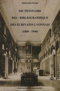Bernard Poche - Dictionnaire bio-bibliographique des écrivains lyonnais (1880-1940).