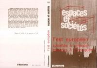 Bernard Poche - Espaces et sociétés N° 64 : L'Est européen : sociétés à refonder, espaces à reconquérir.