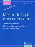 Bernard Pochet - Méthodologie documentaire - Comment accéder à la littérature scientifique à l'heure d'Internet ?.