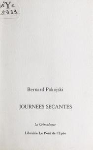 Bernard Pokojski - Journées sécantes.