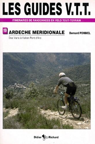 Bernard Pommel - Les guides VTT itnéraires de randonnées en vélo tout-terrain de randonnées en VTT - Tome 2, Des Vans à Vallon Pont d'Arc.