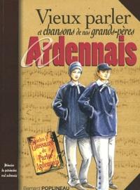 Bernard Poplineau - Vieux parler et chansons de nos grands-pères ardennais.