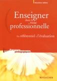 Bernard Porcher et Christiane Letemplier - Enseigner dans la voie professionnelle - Du référentiel à l'évaluation.