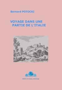 Bernard Potocki et Nicolas Bourguinat - Voyage dans une partie de l'Italie.