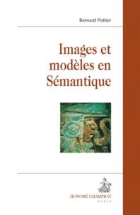 Bernard Pottier - Images et modèles en Sémantique.