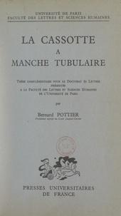 Bernard Pottier et  Faculté des Lettres et Science - La cassotte à manche tubulaire - Thèse complémentaire pour le Doctorat ès lettres.