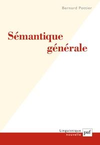 Bernard Pottier - Sémantique générale.