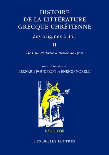 Histoire de la littérature grecque chrétienne des origines à 451. Tome 2, De Paul de Tarse à Irénée de Lyon
