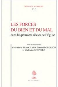 Bernard Pouderon et Yves-Marie Blanchard - Les forces du bien et du mal dans les premiers siècle de l'Eglise.