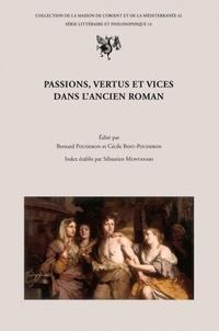 Bernard Pouderon et Cécile Bost-Pouderon - Passions, vertus et vices dans l'ancien roman.