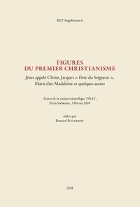 """Bernard Pouderon - Revue des Etudes Tardo-antiques Supplément 6 (2018) : Figures du premier christianisme - Jésus appelé Christ, Jacques """"frère du Seigneur"""", Marie, dite Madeleine et quelques autres."""
