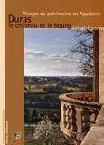 Bernard Pousthomis et Laurent Chavier - Duras, le château et le bourg - Lot-et-Garonne.