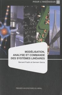 Bernard Pradin et Germain Garcia - Modélisation, analyse et commande des systèmes linéaires.