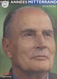 Bernard Pradinaud - Nos années Mitterrand.