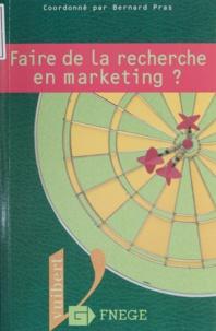 Bernard Pras - Faire de la recherche en marketing ?.