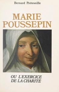Bernard Préteseille - Marie Poussepin - Ou L'exercice de la charité.