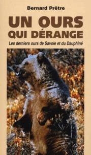 Bernard Prêtre - UN OURS QUI DERANGE. - Les derniers ours de Savoie et du Dauphiné.
