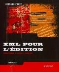 Bernard Prost - XML pour l'édition - Structurer, saisir, publier.