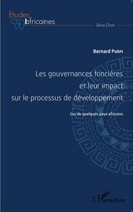 Bernard Puépi - Les gouvernances foncières et leur impact sur le processus de développement - Cas de quelques pays africains.