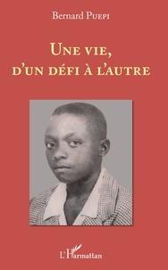 Bernard Puépi - Une vie, d'un défi à l'autre.