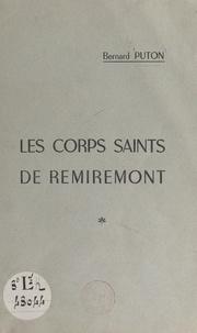 Bernard Puton et Charles Courtin-Schmidt - Les corps saints de Remiremont.