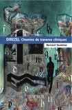 Bernard Quatelas - Dire(s). Chemins de traverse cliniques.