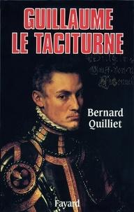 Bernard Quilliet - Guillaume le Taciturne.