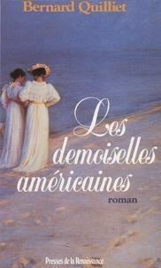Bernard Quilliet - Les Demoiselles américaines.