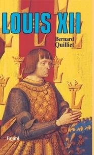 Bernard Quilliet - Louis XII.