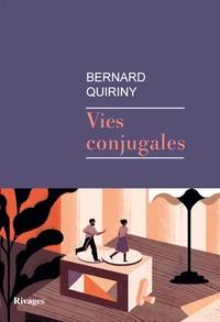 Bernard Quiriny - Vies conjugales.