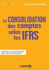 Bernard Raffournier - La consolidation des comptes selon les IFRS.