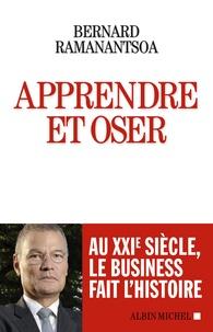 Apprendre et oser - Au XXIe siècle, le business fait lhistoire.pdf
