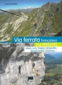 Bernard Ranc - Via ferrata françaises - 166 parcours, Alpes, Jura, Vosges, Languedoc, Massif central, Cévennes....