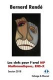Bernard Randé - Les clefs pour l'oral MP, mathématiques, ENS-X - Session 2018.