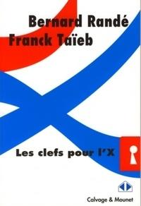 Bernard Randé et Franck Taïeb - Les clefs pour l'X.