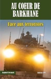 Bernard Raphael - Au coeur de Barkhane - Face aux terroristes.