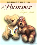 Bernard Raquin - L'humour chaque jour.