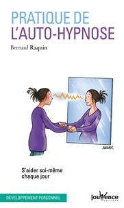 Bernard Raquin - Pratique de l'auto-hypnose - S'aider soi-même chaque jour.