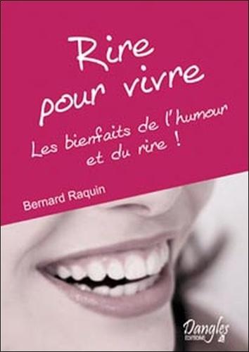 Bernard Raquin - Rire pour vivre - Les bienfaits de l'humour et du rire !.