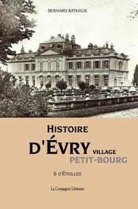 Bernard Rathaux - Histoire d'Evry village - Petit-bourg & d'Etiolles.