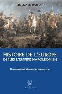 Bernard Rathaux - Histoire de l'Europe depuis l'empire napoléonien.