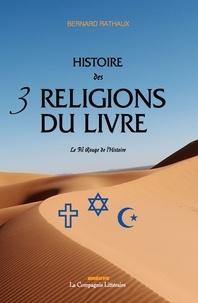 Bernard Rathaux - Histoire des 3 religions du livre.